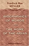 Biographies of Words and the Home of the Aryas, Müller, Friedrich Max, 0543963446