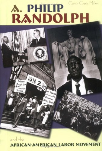 A. Philip Randolph: And The African-American Labor Movement (Portraits of Black Americans)