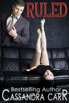 Ruled: MF BDSM story by [Carr, Cassandra]