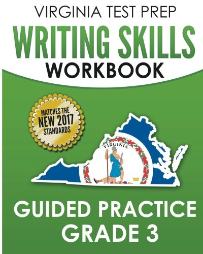 VIRGINIA TEST PREP Writing Skills Workbook Guided Practice Grade 3: Develops SOL Writing, Research, and Reading Skills PDF