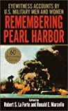 Front cover for the book Remembering Pearl Harbor : Eyewitness Accounts by U.S. Military Men and Women by Robert S. La Forte