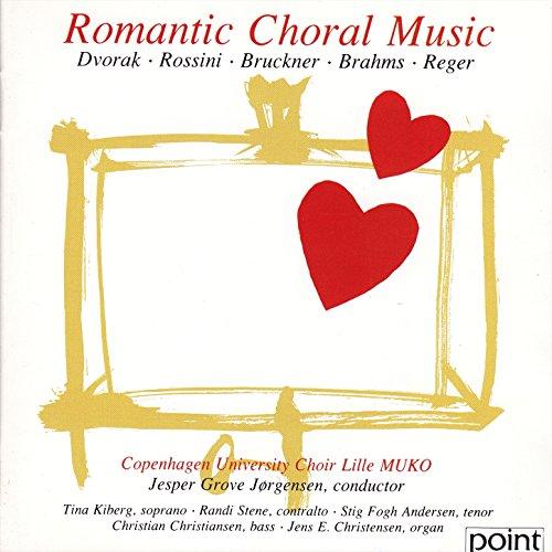 Romantic Choral Music - Dvorak - Rossini - Bruckner - Brahms - Reger (Music Romantic Choral)