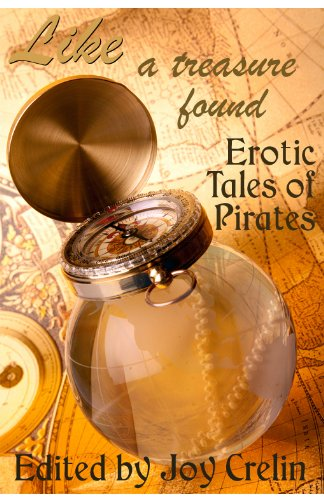 Like a Treasure Found: Erotic Tales of Pirates (Erotic Fantasy & Science Fiction Selections Book 22)