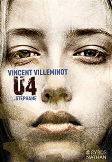 U4 : Stéphane, Villeminot, Vincent