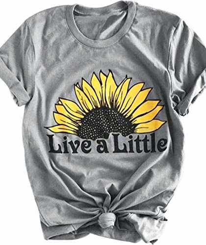 FAYALEQ Live A Little Sunflower Funny Graphic T-Shirt Women Crew Neck Short Sleeve Tee Tops Blouse Size S (Gray)