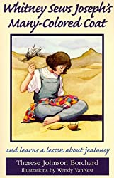 Whitney Sews Joseph's Many-Colored Coat: And Learns a Lesson About Jealousy (Emerald Bible Collection)
