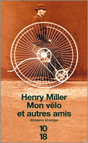 Mon vélo et autres amis - Henry Miller