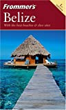 Frommer's Belize, Eliot Greenspan, 076455817X