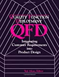 img - for QFD: Quality Function Deployment - Integrating Customer Requirements into Product Design book / textbook / text book