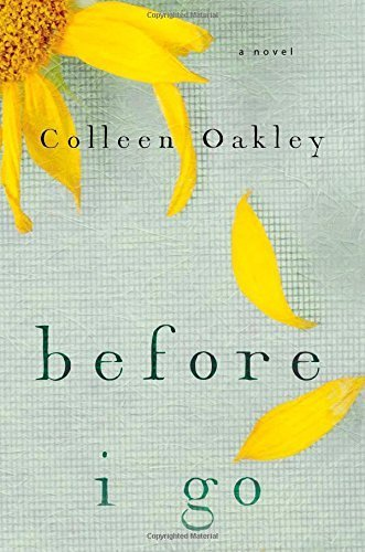 Before I Go by Colleen Oakley - Sa Oakley