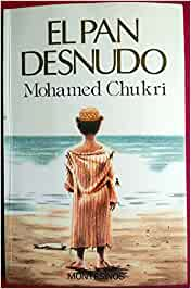 Pan desnudo,el: Amazon.es: Chukri,Mohamed: Libros