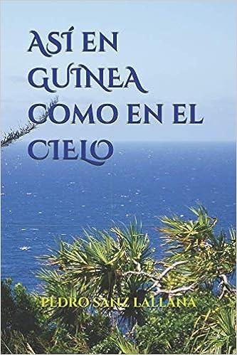 ASÍ en GUINEA como en el CIELO (Spanish Edition) (Spanish) Paperback – March 29, 2017