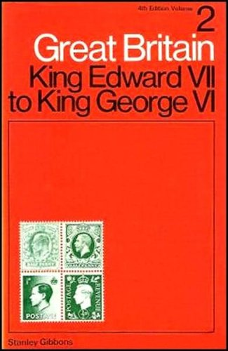 - Great Britain Specialised Stamp Catalogue: Edward VII to George VI v. 2