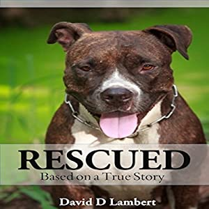Rescued: Based on a True Dog Story Audiobook