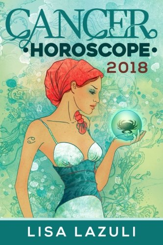 Cancer Horoscope 2018 (Astrology Horoscopes 2018) (Capacity 4)