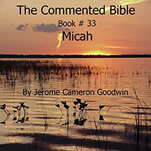 The Commented Bible: Book 33 - Micah Audiobook