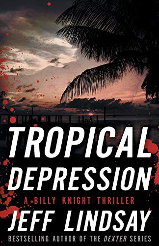 Tropical Depression: A Billy Knight Thriller (Billy Knight Thrillers) (Best Fishing In Key West Florida)