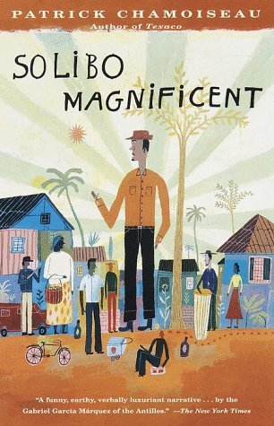 Solibo Magnificent by Chamoiseau, Patrick, Rose-Myriam Rejouis, Val Vinokurov published by Anchor (1999)