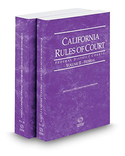 california-rules-of-court-federal-district-court-and-federal-district-court-keyrules-2017-revised-ed