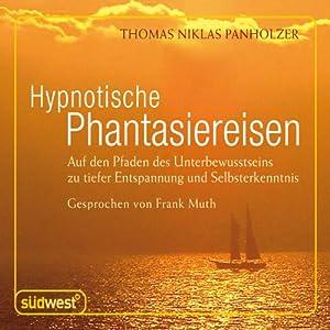 Hypnotische Phantasiereisen Hörbuch