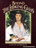 Beyond the Looking Glass, Colin Gordon, 0151120226