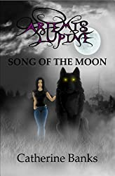 Song of The Moon (Artemis Lupine Book 1)