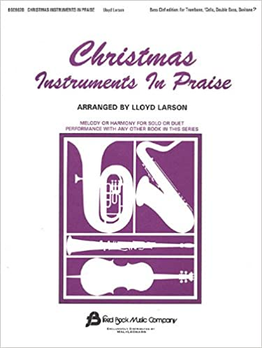 Christmas Instruments in Praise: Bass Cleff Instruments (Bassoon, Trombone, Euphonium, and Others)
