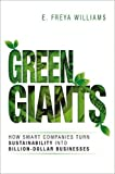 Green Giants: How Smart Companies Turn Sustainability into Billion-Dollar Businesses