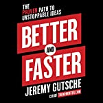 Better and Faster: The Proven Path to Unstoppable Ideas | Jeremy Gutsche