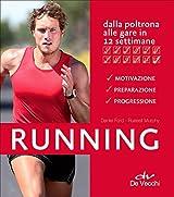 Running. Dalla poltrona alle gare in 12 settimane
