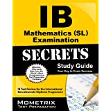 Ib Mathematics (Sl) Examination Secrets Study Guide: Ib Test Review For the International Baccalaureate Diploma Programm: Ib Test Review For the International Baccalaureate Diploma Programme