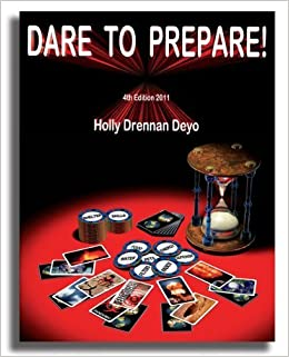 Dare to Prepare! - 4th Edition, 2011 by Holly Drennen Deyo