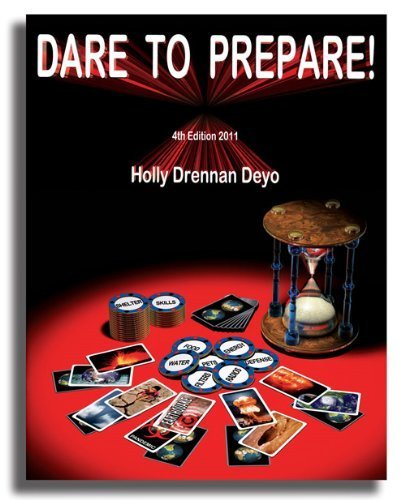 Dare to Prepare! - 4th Edition, 2011 by Holly Drennen Deyo