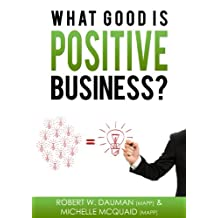 What Good Is Positive Business?