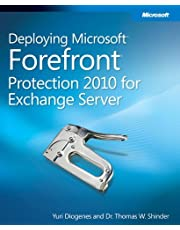 Deploying Microsoft Forefront Protection 2010 for Exchange Server by Tom Shinder (2010-11-28)