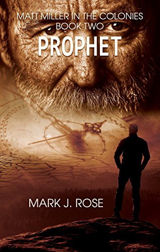 Matt Miller in the Colonies, Book 2: Prophet by [Rose, Mark J.]