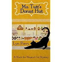Ma Tutt's Donut Hut: A Mack the Magical Cat Mystery (Volume 1)