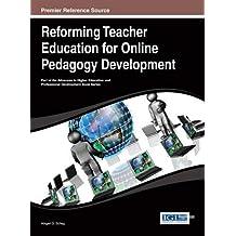 Reforming Teacher Education for Online Pedagogy Development