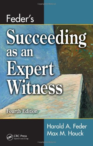 Feder's Succeeding as an Expert Witness, Fourth Edition