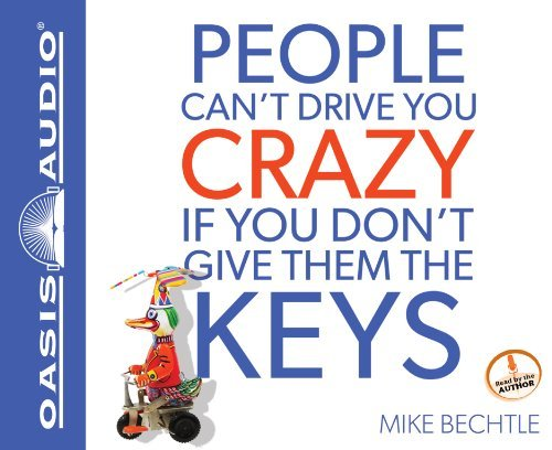 People Can't Drive You Crazy if You Don't Give Them the Keys by Mike Bechtle (2012-10-01) (Cant Drive People)