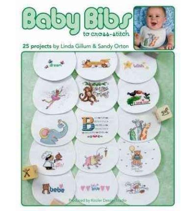 [ Baby Bibs to Cross-Stitch [ BABY BIBS TO CROSS-STITCH ] By Gillum, Linda ( Author )Aug-01-2006 Paperback