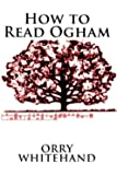 How to Read Ogham (Apophis Club Practical Guides) (Volume 1)
