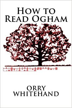 Book How to Read Ogham: Volume 1 (Apophis Club Practical Guides)