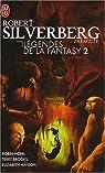 Légendes de la Fantasy, Tome 2 : Cinq récits inédits par les maîtres de la fantasy moderne par Silverberg