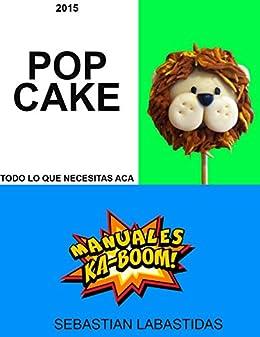 Amazon.com: CAKEPOPS KABOOM Todo sobre como hacerlos y mas