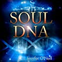 Soul DNA: Your Spiritual Genetic Code Defines Your Purpose Audiobook by Jennifer O'Neill Narrated by Zehra Fazal