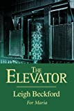 The Elevator, Leigh Beckford, 0595354122
