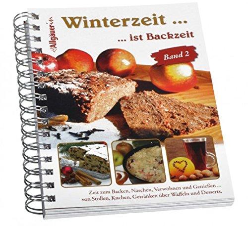 Winterzeit ist Backzeit Band 2: Rezepte von Allgäuer Bäuerinnen