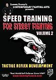 Speed Training for Street Fighting: Vol.2 (Tactile Reflex Development) by Sammy Franco