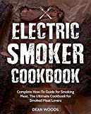 #10: Electric Smoker Cookbook: Complete How-To Guide for Smoking Meat, The Ultimate Cookbook for Smoked Meat Lovers